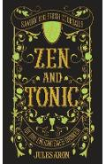 Zen and Tonic - Jules Aron