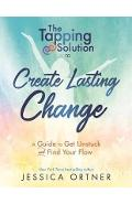 Tapping Solution To Create Lasting Change: How To Get Unstuc - Jessica Ortner