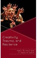 Creativity, Trauma, and Resilience - Paula Thomson