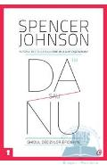 Da sau nu. Ghidul deciziilor eficiente ed 3 - Spencer Johnson