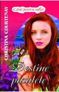Destine paralele - Christina Courtenay