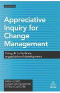 Appreciative Inquiry for Change Management - Sarah Lewis