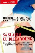 Sa slabim cu dieta Young - Robert O. Young, Shelley R. Young