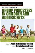 Wiley Handbook of Group Processes in Children and Adolescent