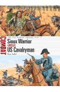 Sioux Warrior vs US Cavalryman - Ron Field