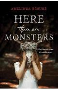 Here There are Monsters - Amelinda Berube