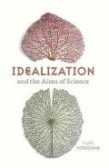Idealization and the Aims of Science - Angela Potochnik