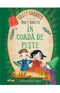 In coada de peste - Sally Gardner, David Roberts