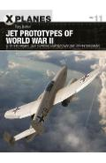 Jet Prototypes of World War II - Tony Buttler