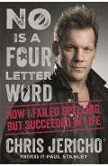 No Is a Four-Letter Word - Chris Jericho