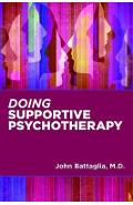 Doing Supportive Psychotherapy - John Battaglia