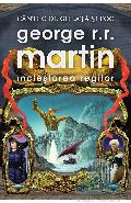 Inclestarea Regilor (cartonat) - George R.R.Martin