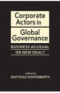 Corporate Actors in Global Governance - Matthias Hofferberth