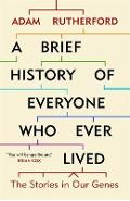 Brief History of Everyone Who Ever Lived - Adam Rutherford