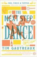 The Next Step in the Dance - Tim Gautreaux