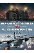 German Flak Defences vs Allied Heavy Bombers - Donald Nijboer