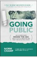 Going Public: My Adventures Inside the Sec and How to Preven