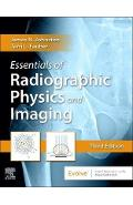 Essentials of Radiographic Physics and Imaging - James Johnston