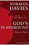 God's Playground A History of Poland - Norman Davies