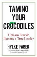 Taming Your Crocodiles: Better Leadership Through Personal G