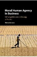 Moral Human Agency in Business