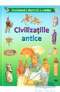 Civilizatiile antice - Enciclopedia ilustrata a copiilor