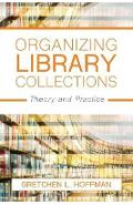 Organizing Library Collections - Gretchen Hoffman