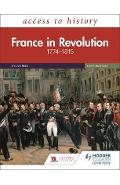 Access to History: France in Revolution 1774-1815 Sixth Edit