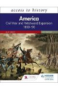 Access to History: America: Civil War and Westward Expansion