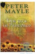 Din nou in Provence ed.2012 - Peter Mayle