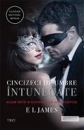 Cincizeci de umbre intunecate Vol. II Din trilogia Fifty Shades - E.L. James