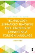 Technology-Enhanced Teaching and Learning of Chinese as a Fo