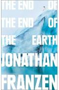 End of the End of the Earth - Jonathan Franzen