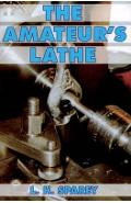 The Amateur's Lathe - Lawrence H. Sparey