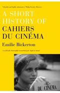 Short History of Cahiers Du Cinema