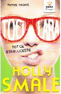 Tocilara: Tot ce straluceste - Holly Smale