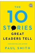 10 Stories Great Leaders Tell - Paul Smith