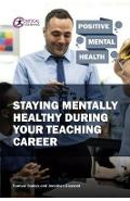 Staying Mentally Healthy During Your Teaching Career - Samuel Stones