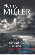 Colosul din Maroussi - Henry Miller