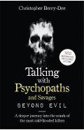 Talking With Psychopaths and Savages: Beyond Evil -