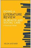 Doing a Literature Review in Health and Social Care: A Pract - Helen Aveyard