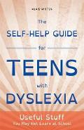 Self-Help Guide for Teens with Dyslexia