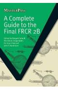 Complete Guide to the Final FRCR 2B
