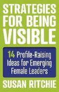 Strategies for Being Visible:14 Profile-Raising Ideas for Em