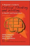 Beginner's Guide to Critical Thinking and Writing in Health