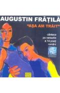CD Augustin Fratila - Asa Am Trait