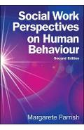 Social Work Perspectives on Human Behaviour - Margarete Parrish