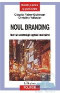 Noul branding - Claudia Fisher-Buttinger, Christine Vallaster
