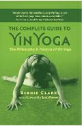 Complete Guide to Yin Yoga - Bernie Clark