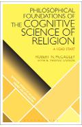 Philosophical Foundations of the Cognitive Science  of Relig - Robert N McCauley